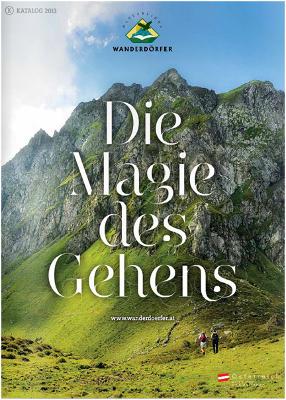 """Österreich - Österreichs Wanderdörfer - """"Die Magie des Gehens…"""""""